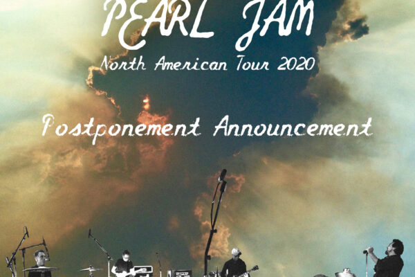 PEARL JAM TO POSTPONE FIRST LEG OF TOUR DUE TO CORONAVIRUS CONCERNS