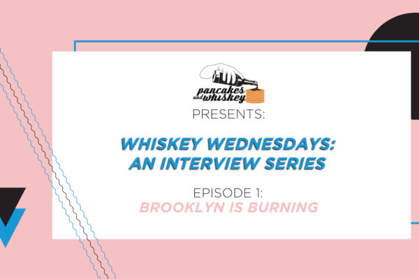 WHISKEY WEDNESDAYS: 'BROOKLYN IS BURNING' AN INTERVIEW WITH A.F. CORTES