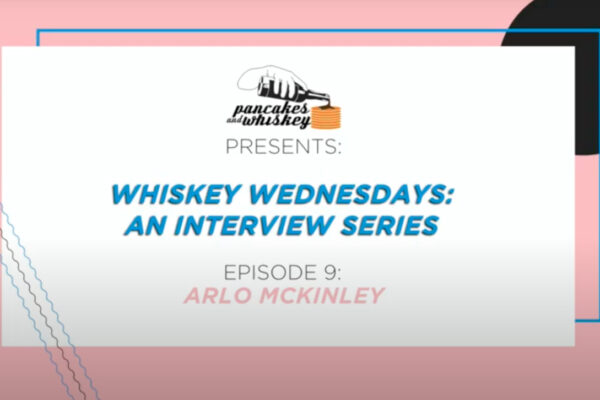 WHISKEY WEDNESDAYS: INTERVIEW WITH ARLO MCKINLEY